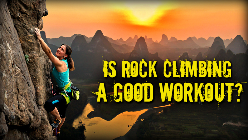 Is Rock Climbing A Good Workout?